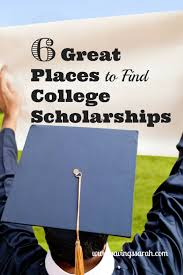 6 Ways To Find More 6 Great Places To Find College Scholarships Find Colleges