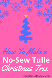 how to make a no sew tulle christmas tree christmas mosaic