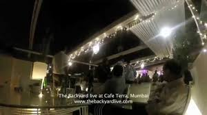 live at cafe terra the backyard youtube