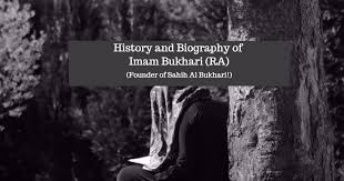biography of imam bukhari all about imam bukhari ra the collector of hadiths in sahih al