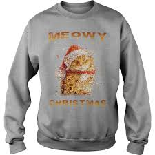 meowy christmas sweater happy meowy christmas sweater hoodie and t shirt