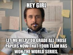 hey girl let me help you grade all those papers now that your team