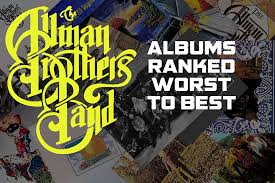 aaron brothers photo albums allman brothers band albums ranked worst to best