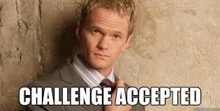 Himym Meme - barney stinson challenge accepted himym memes quickmeme