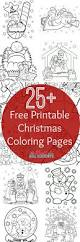 the 25 best printable christmas coloring pages ideas on pinterest
