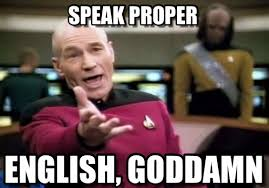 Speak English Meme - speak proper picard wtf meme on memegen