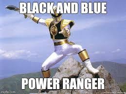 Power Ranger Meme - black and blue power ranger imgflip