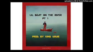 lil boat on the river pt 1 lil yachty x dp beats x 12 million