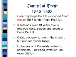 Council Of Trent Reforms The Catholic Reformation The Formation Of Orders The Council