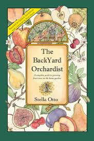 the backyard orchardist 2nd edition stella otto the backyard