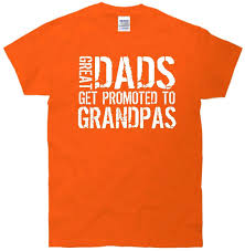 great dads get promoted to great dads get promoted to grandpas t shirt clothing