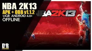 nba 2k13 apk free nba 2k13 mobile v1 1 2 apk obb mega