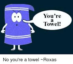 You Re A Towel Meme - you re towel no you re a towel roxas meme on me me