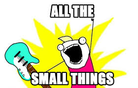 All Of It Meme - all the small things weknowmemes