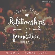 Inspirational Quotes About Love And Relationships by Relationships Quotes Build Your Relationships On A Foundation That