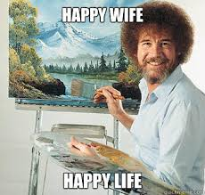 Happy Life Meme - happy wife happy life bossrob quickmeme
