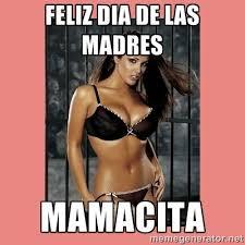 Hot Girl Meme Images - feliz dia de las madres mamacita hot girl meme generator