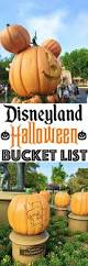 disneyland halloween bucket list disneyland halloween