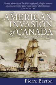the american invasion of canada the war of 1812 u0027s first year