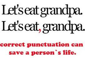 a light hearted look at how punctuation can change meaning