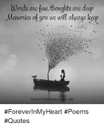 words are few thoughts are deep memories of you we will always