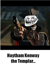 Assassins Creed Memes - assassin s creed 3 haytham the trolly templar by shadow chan15