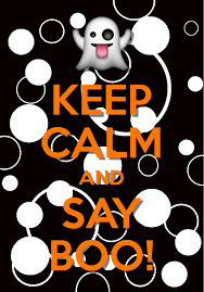 keep calm and say boo created with keep calm and carry on for