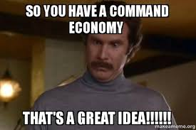 So You Mad Meme - so you have a command economy that s a great idea ron