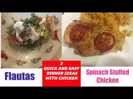 Dinner Ideas Using Chicken 2 Quick And Easy Dinner Ideas Using Chicken Flautas U0026 Spinach