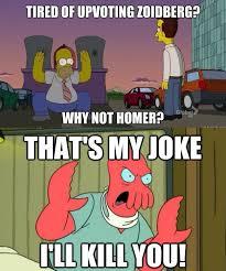 Why Not Zoidberg Meme - tired of up voting zoidberg why not homer imgur