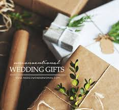 what to give for wedding gift unconventional wedding gifts the woman