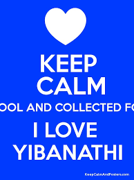 calm cool collected keep calm cool and collected for i love yibanathi keep calm and