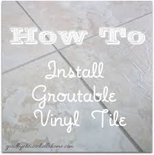 goodbye house hello home blog how to install groutable vinyl