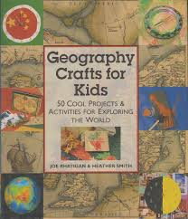 geography crafts for kids 50 cool projects and activities for