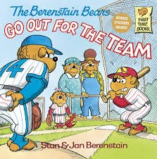 berenstein bears books the berenstain bears go out for the team by stan berenstain jan