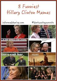 Clinton Memes - 8 funniest hillary clinton memes this year informed sharing