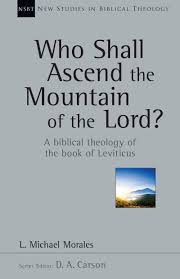who shall ascend the mountain of the lord a biblical theology of