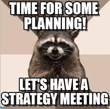 Meme Generator Raccoon - time for some planning evil plotting raccoon meme on memegen