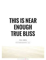 this is near enough true bliss picture quotes