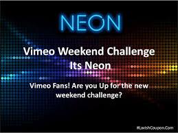 Challenge Vimeo Vimeo Weekend Challenge Its Neon 1 638 Jpg Cb 1439795841