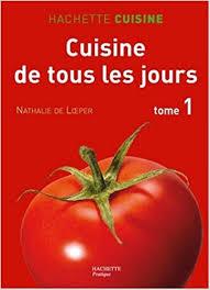 recette cuisine tous les jours amazon fr cuisine de tous les jours tome 1 550 recettes du