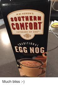 Eggnog And Southern Comfort 25 Best Memes About Southern Comfort Southern Comfort Memes