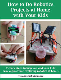 home projects to do robotics at home with your kids