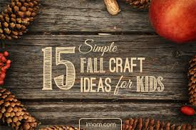 Simple Fall Crafts For Kids - 15 simple fall craft ideas for kids imom
