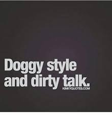 Meme Font Style - doggy style and dirty talk doggy style meme on me me