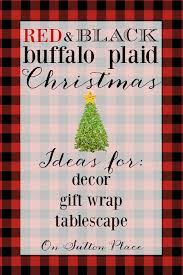 plaid christmas and black buffalo plaid christmas the plan on sutton place