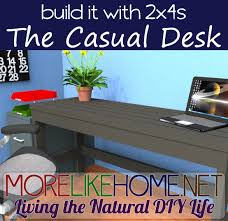 more like home day 2 build a casual desk with 2x4s