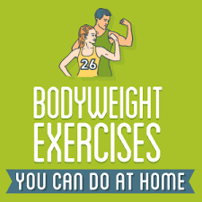 26 bodyweight exercises you can do at home visual ly