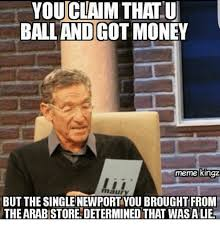 Money Memes - youclaim thatu ballandgot money meme kingz maury but the single