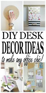 Diy Office Decorating Ideas Chic Diy Desk Décor Ideas Every Office Needs Dory Fitz